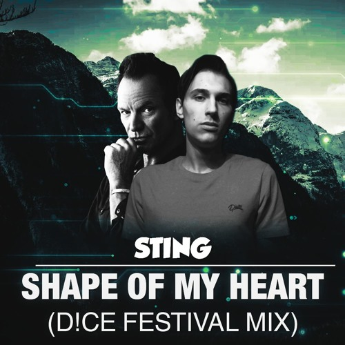 Sting - Shape Of My Heart (D!CE Festival Mix) | Spinnin' Records