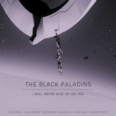 The Black Paladins - I Will Never Give Up On You