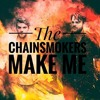 The Chainsmokers - I Can't Change Who You Are
