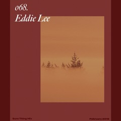 Sure Thing Mix 68: Eddie Lee (secondnature)