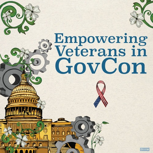 Empowering Veterans in GovCon: The Best Resources Available to VOSBs