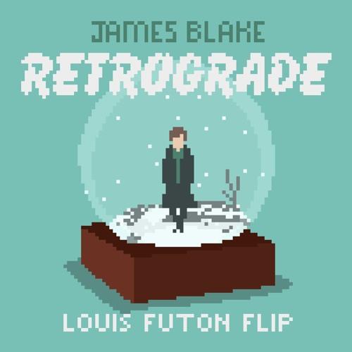 James Blake - Retrograde (Louis Futon Flip)