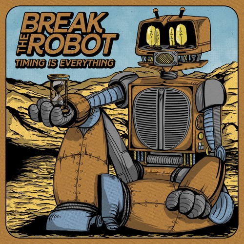 Break the Robot - Timing Is Everything