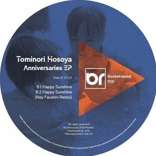 "Tominori Hosoya - Happy Sunshine (Ney Faustini Remix) [Bucketround] (clip) Vinyl 12"" out now!"