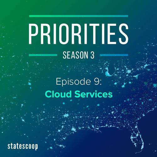 Priorities — Season 3, Episode 9: Cloud Services