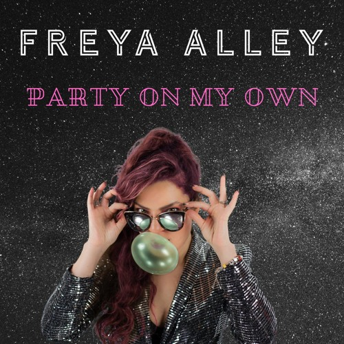 Freya Alley - Party On My Own