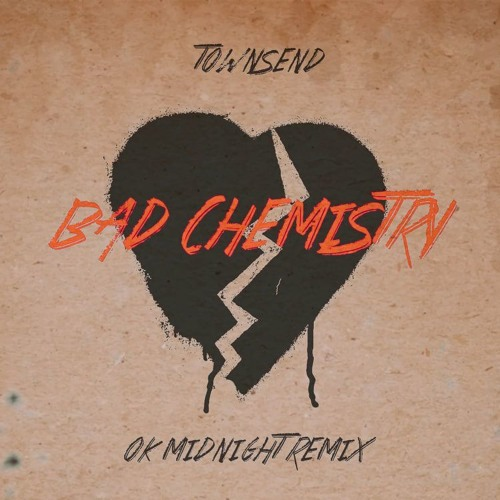 Townsend - Bad Chemistry (OK Midnight Remix)