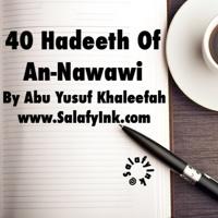 40 Hadeeth Of An-Nawawi Class 11 By Abu Yusuf Khaleefah