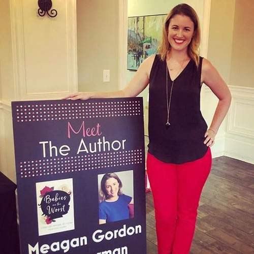 "#200- Meagan Gordon Scheuerman- ""Babies Are The Worst"""