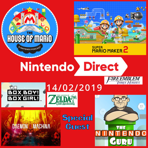 Nintendo Direct 14/02/19 with Bobby The Nintendo Guru! (Special Guest) - The House of Mario Ep. 82