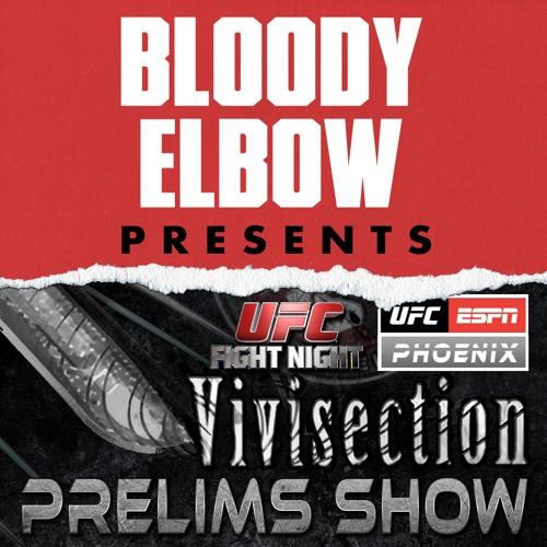 The MMA Vivisection PRELIMS - UFC on ESPN 1 Phoenix: N