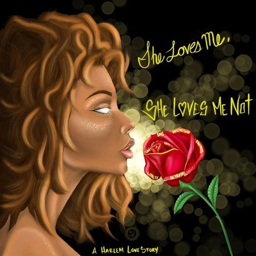 She Loves Me, She Loves Me Not (A Harlem Love Story)