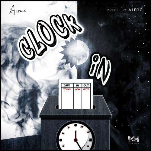 Airic - Clock In (prod. Airic)