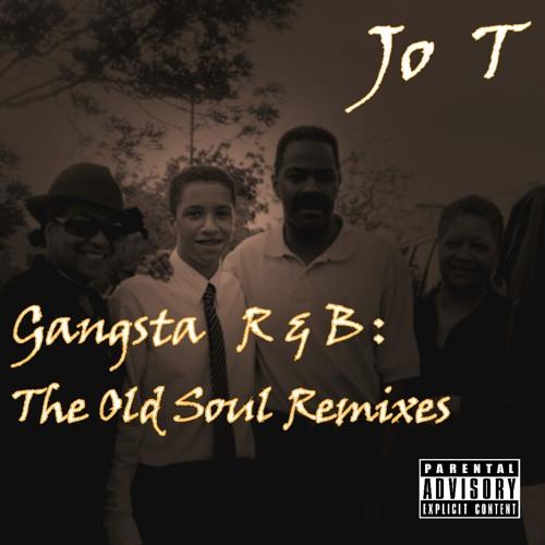 Jo T - Gangsta R&B