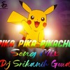 Pika_pika_pikachu_song_mix_djsrikanthgoud Mp3 Mp3