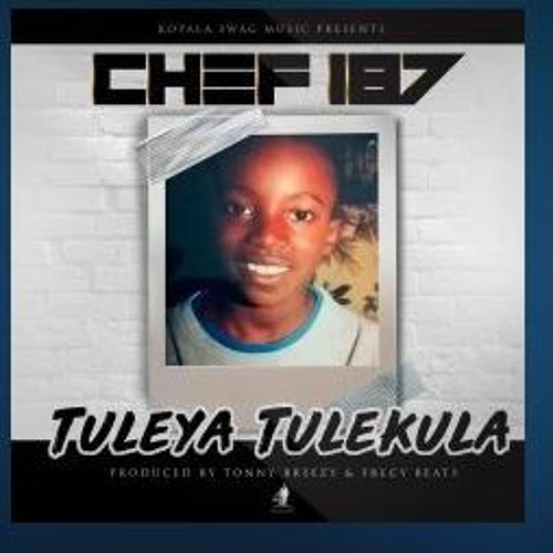 Chef 187 - Tuleya Tulekula Remix by Spaxxy