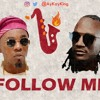 Download Jah Prayzah Ft Patoranking - Follow Me (House Saxophone Remix)- Chitubu Prod By @AyKayKing Mp3