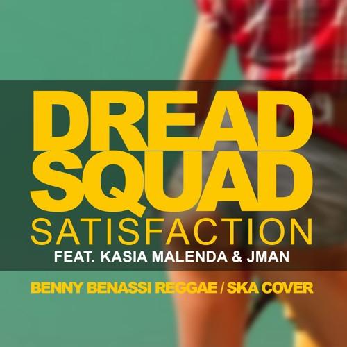 Dreadsquad - Satisfaction Feat. Kasia Malenda & Jman (Benny Benassi Reggae Ska Cover)