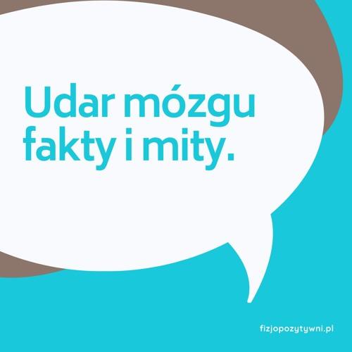 Udar m贸zgu - fakty i mity. podcast o fizjoterapii