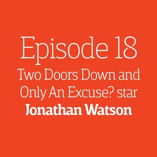 Episode 18 - Interview: Jonathan Watson