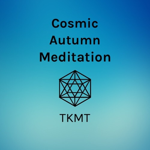 Cosmic Autumn Meditation