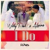 Willy Paul & Alaine - I do(Prince Hans Tropical Edit)- Free download