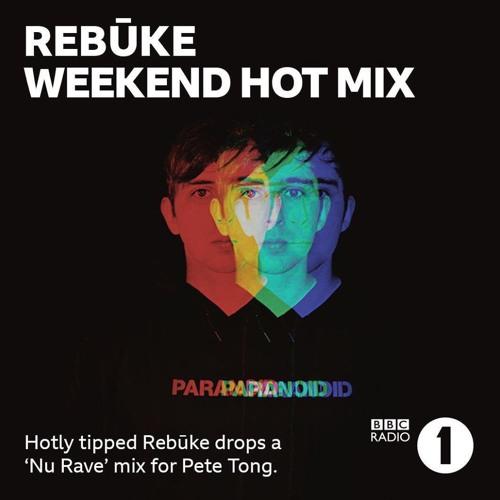 Pete Tong BBC R1 Hot Mix - Rebūke