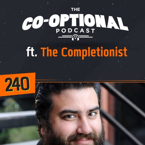 The Co-Optional Podcast Ep. 240 ft. The Completionist