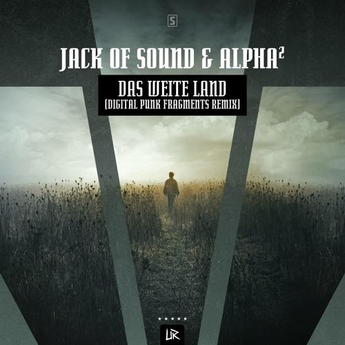 Alpha² & Jack Of Sound - Das Weite Land (Digital Punk