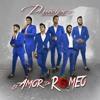 Principez de la Música Norteña - El Amor de Romeo / 2019