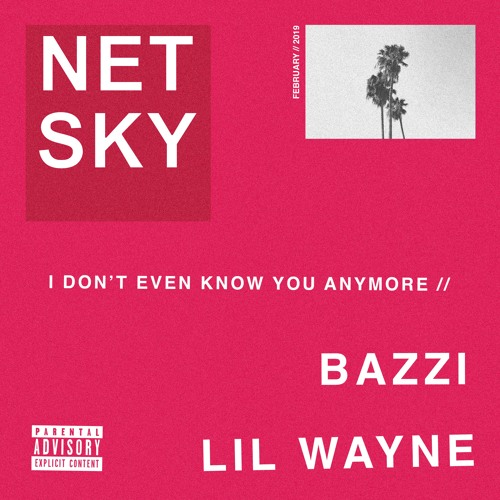 I Don't Even Know You Anymore (Feat Bazzi & Lil Wayne)