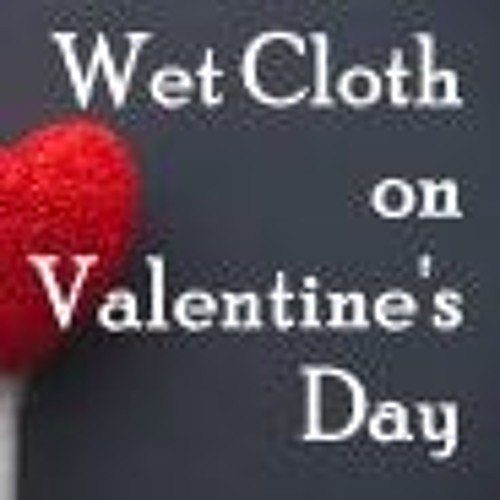 Wet Cloth On Valentine's Day