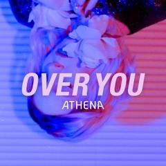 Athena - Over You
