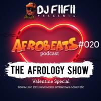 Afrobeats Podcast #020 : Afrology Show ( Valentine Special )
