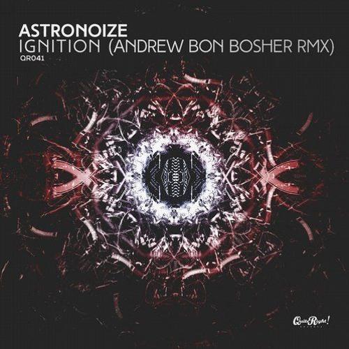 Astronoize - Ignition (Andrew Bon Bosher Remix)