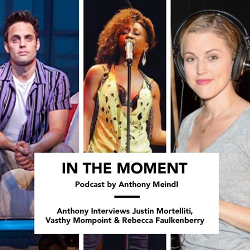 Anthony Interviews Justin Mortelliti, Vasthy Mompoint & Rebecca Faulkenberry
