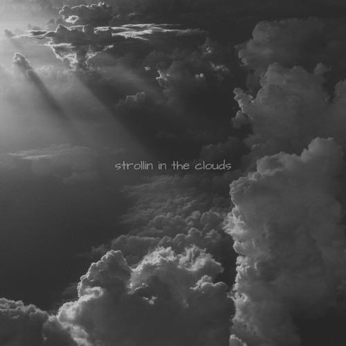 strollin in the clouds
