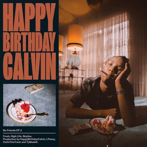 High Life by HappyBirthdayCalvin   Happy Birthday Calvin