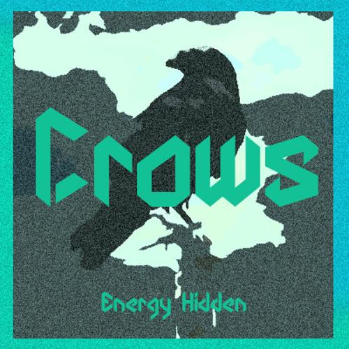 Energy Hidden - Crows [FREE DOWNLOAD]