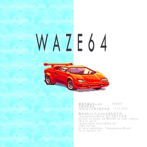 Waze64 (Prod. By 10A / Sean Dream)