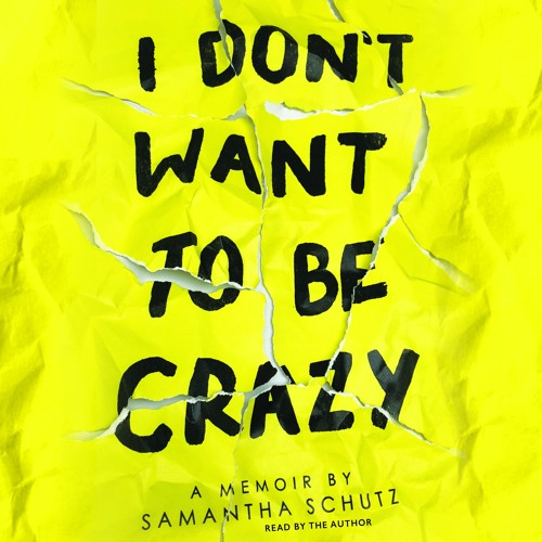 I DON'T WANT TO BE CRAZY by Samantha Schutz - Audiobook Excerpt