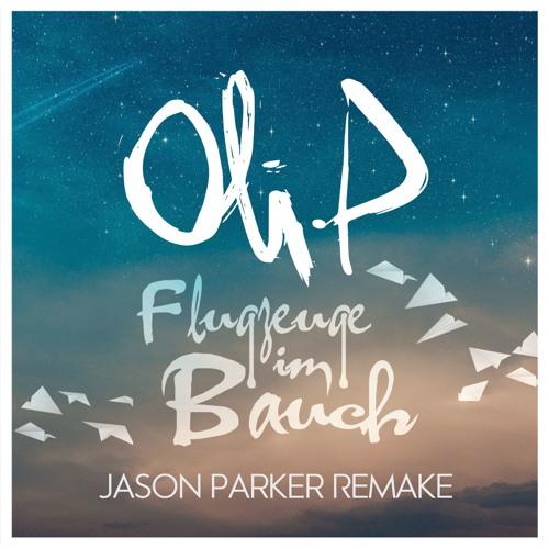 Oli P Flugzeuge Im Bauch Jason Parker Remake Buy Free Xtd Mix