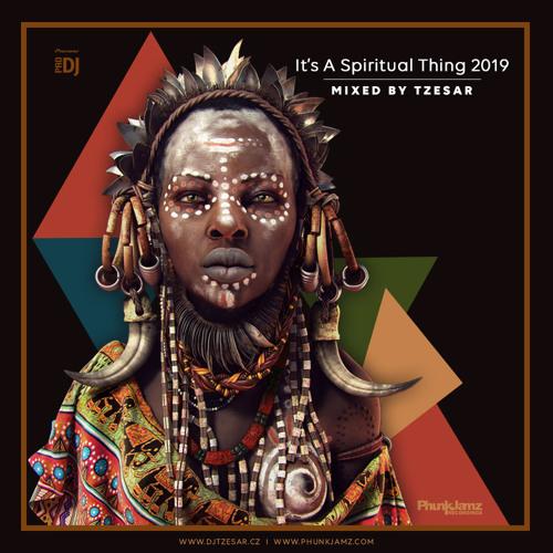 DJ TZESAR - Its a Spiritual Thing 2019