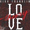 Gospel Song Story - Kirk Franklin - Love Theory