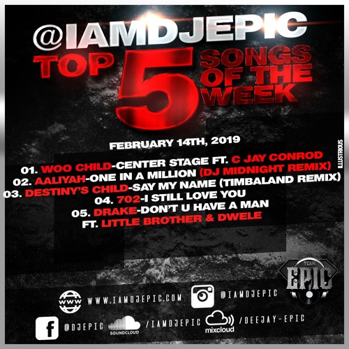 @IAMDJEPIC Top 5 Song Picks | February 14th (Valentines Day Edition)