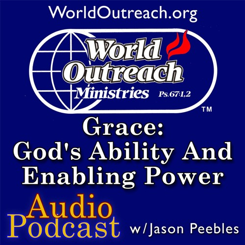 Grace: Gods Ability & Enabling Power Part 6