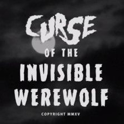 """Theme: """"Curse of the Invisible Werewolf"""""""