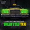 Disco Voyage & Kolya Funk - Green Eyed Taxi (Club Mix)