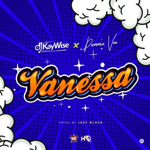 Dj Kaywise Ft Demmie Vee - Vanessa