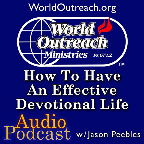 How To Have An Effective Devotional Life Part 5 - Using The Devotional System Part 2